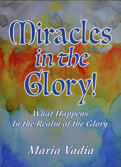 Maria Vadia - New Book** Miracles in the Glory