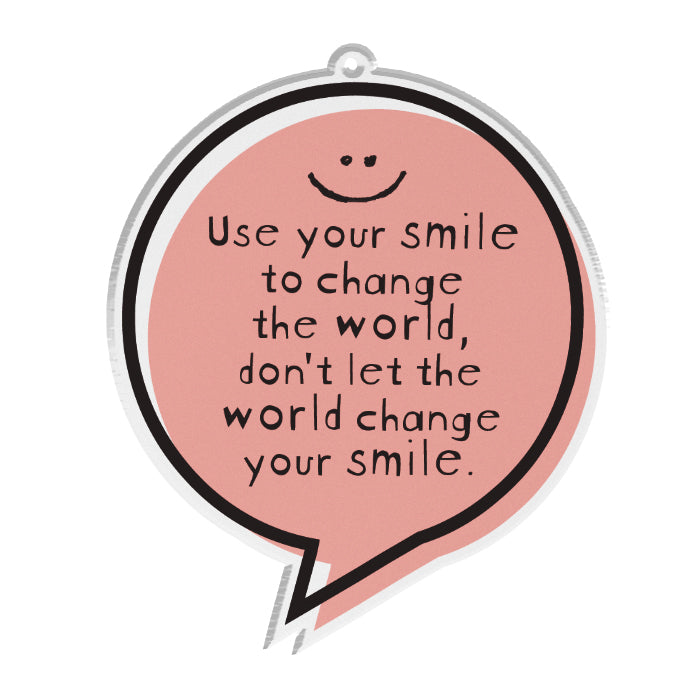 Inspiring Quote Bag Tag Dont Let The World Change Your Smile