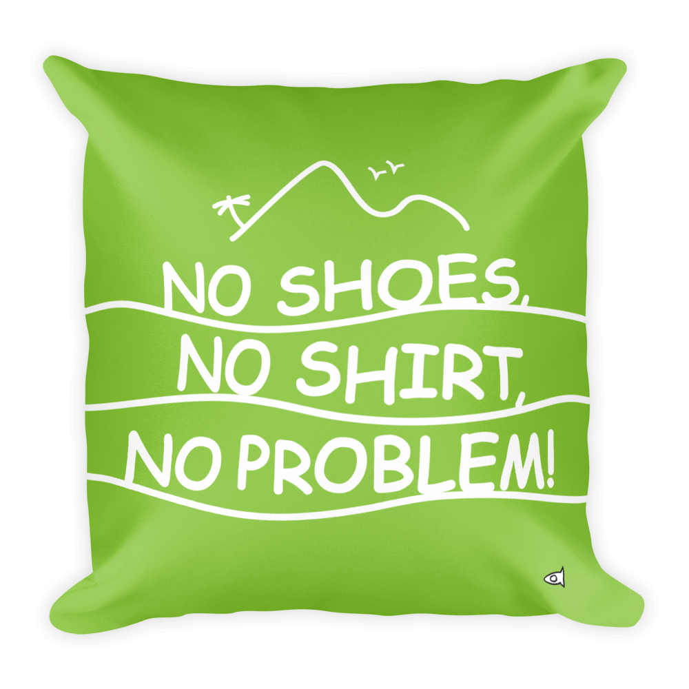 No Shoes, No Shirt, No Problem (Available in 2 colors)