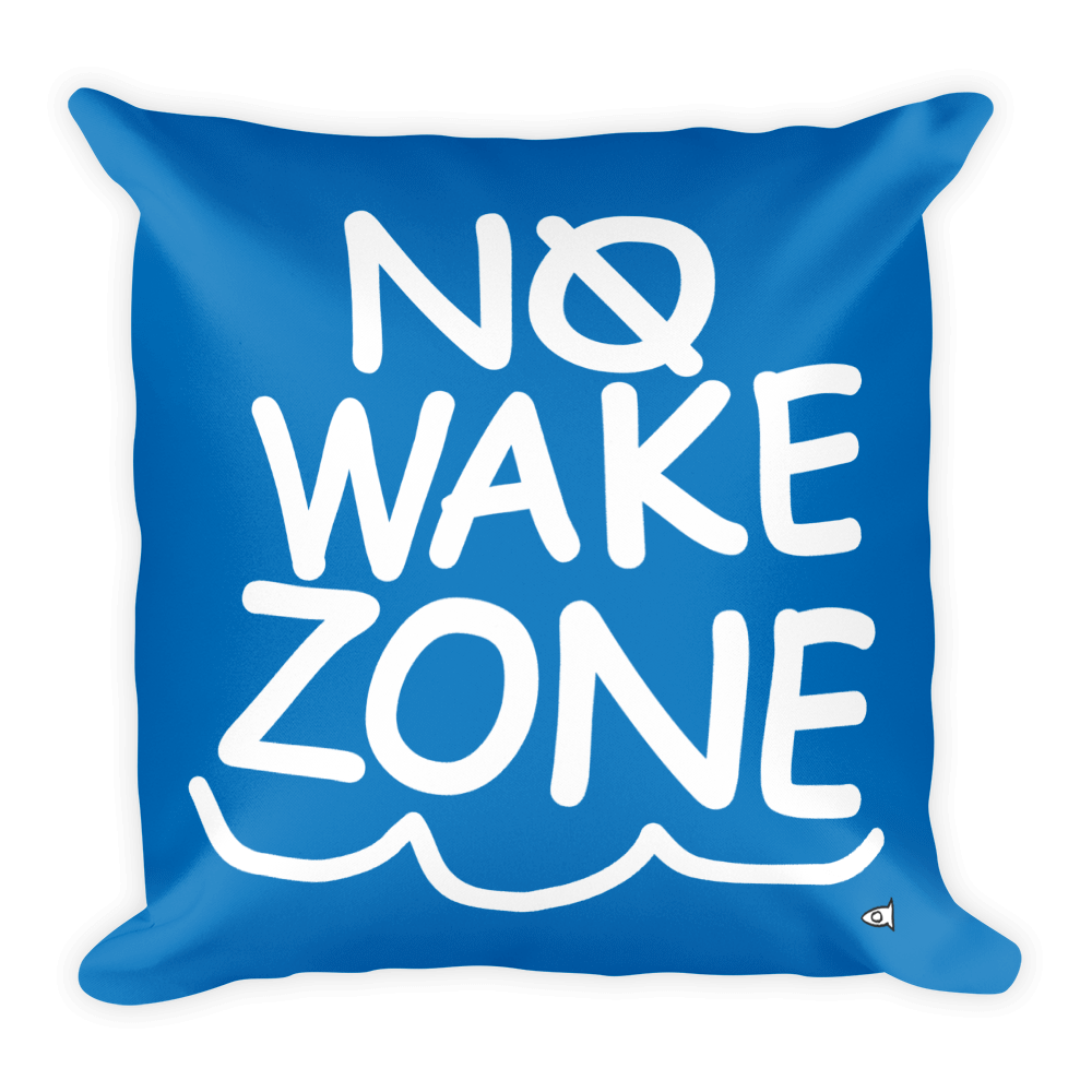 No Wake Zone (Available in 4 colors)
