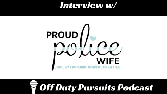 Podcast interview with ProudPoliceWife.com