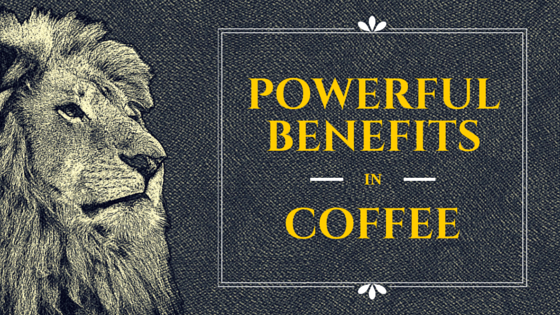 Powerful Benefits in Coffee