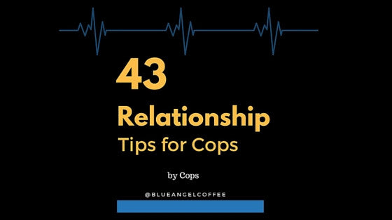43 Relationship Tips for Cops by Cops