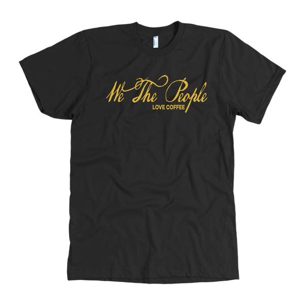 We the People - Love Coffee T-shirt