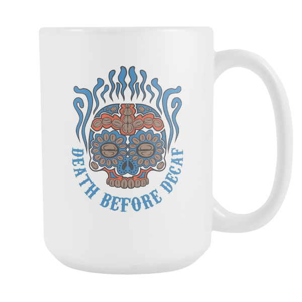 Death Before Decaf Coffee Mug -White 15oz - Blue Angel Coffee