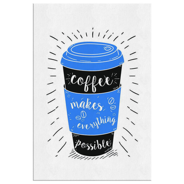 Coffee Makes Everything Possible - Blue Angel Coffee