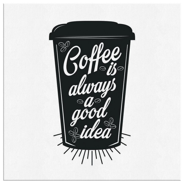 Coffee is always a good idea canvas - Blue Angel Coffee
