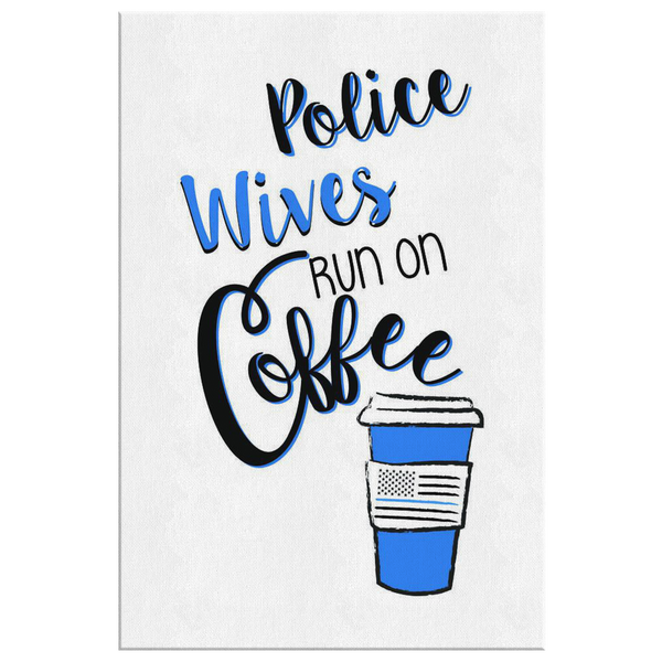 Police Wives run on coffee - Blue Angel Coffee