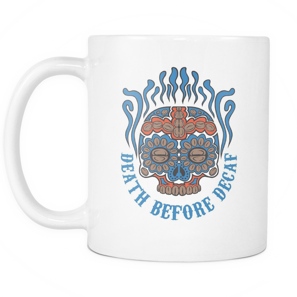 Death Before Decaf Coffee Mug -White 11oz - Blue Angel Coffee