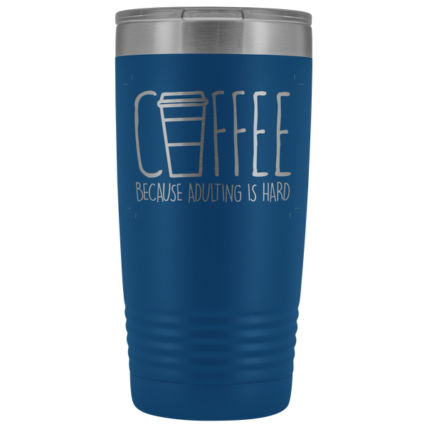 Coffee because adulting is hard - Blue Angel Coffee