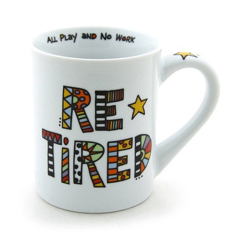"Retired Mug ""All Play and No Work"""