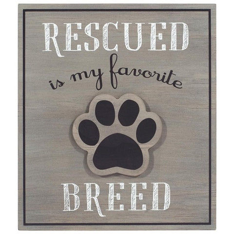 Malden Rescued Is My Favorite Breed Quote Sign