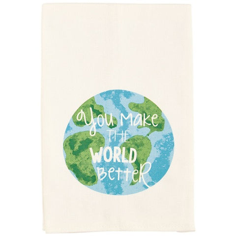 Mud Pie You Make the World Better Tea Towel