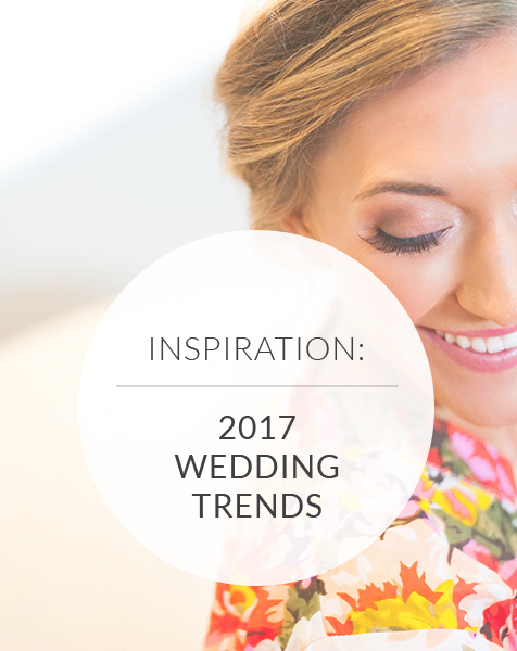 Top 2017 Wedding Trends: 32 NEW and Noteworthy Ideas