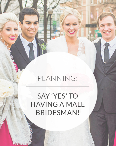 Is It Okay To Have A Male Bridesmaid? The Answer Is Yes!