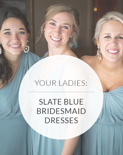 Slate Blue Bridesmaid Dresses: A New & Cool Wedding Color
