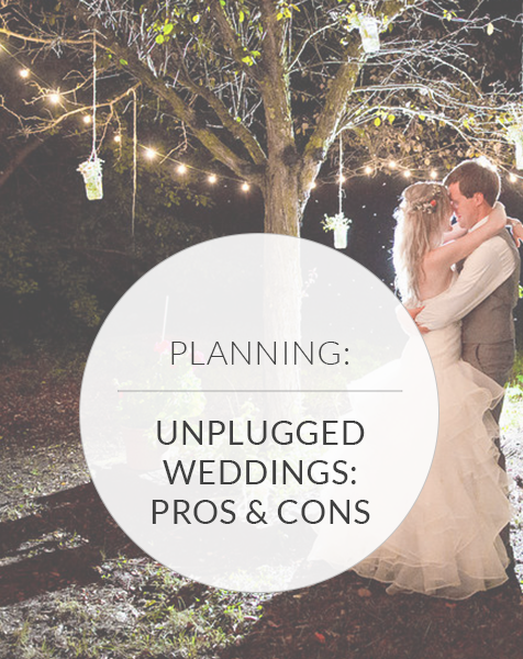 Unplugged Weddings: The Pros & Cons You Need to Consider
