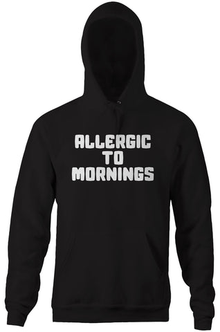Allergic To Mornings Hoodie
