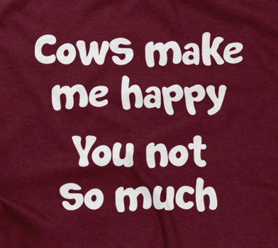 Cows Make Me Happy (You Not So Much) Hoodie