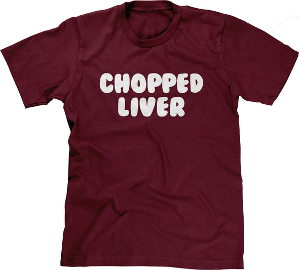 Chopped Liver T-Shirt