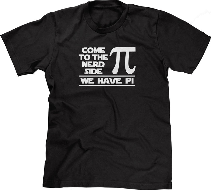 Come To The Nerd Side (We Have Pi) T-Shirt