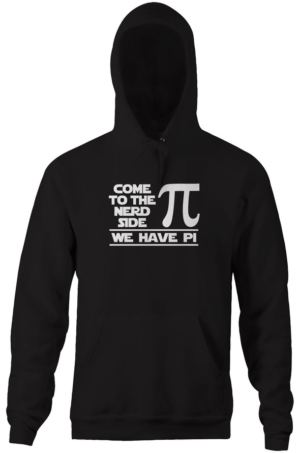 Come To The Nerd Side (We Have Pi) Hoodie