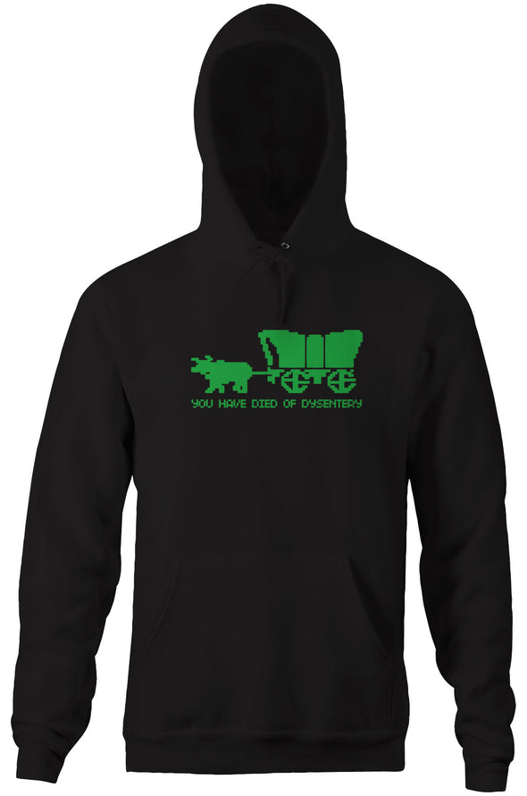 You Have Died Of Dysentery Hoodie
