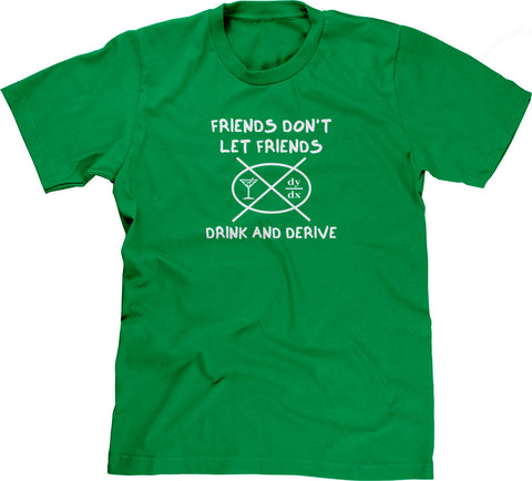 Friends Don't Let Friends Drink & Derive T-Shirt