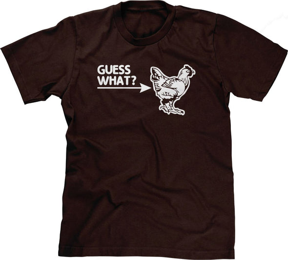 Guess What? (Chicken Butt) T-Shirt