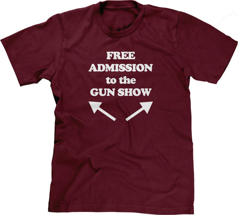 Free Admission To The Gun Show T-Shirt