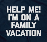 Help Me! I'm On A Family Vacation T-Shirt