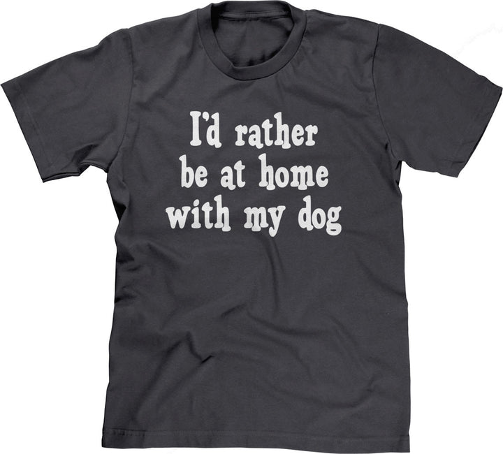 I'd Rather Be At Home With My Dog T-Shirt
