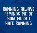 Running Always Reminds Me Of How Much I Hate Running Hoodie