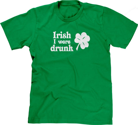 Irish I Were Drunk T-Shirt
