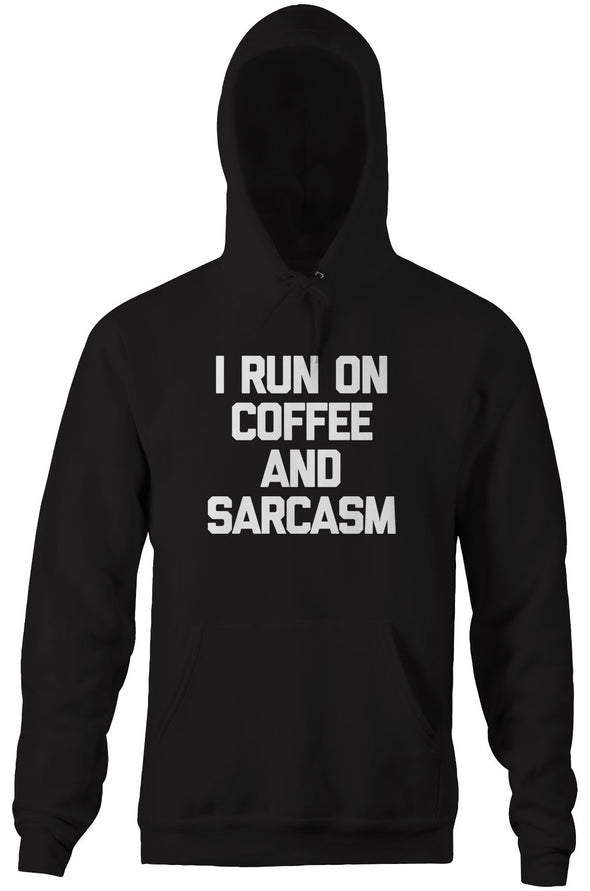 I Run On Coffee & Sarcasm Hoodie