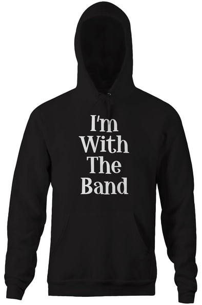 I'm With The Band Hoodie