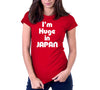 I'm Huge In Japan T-Shirt