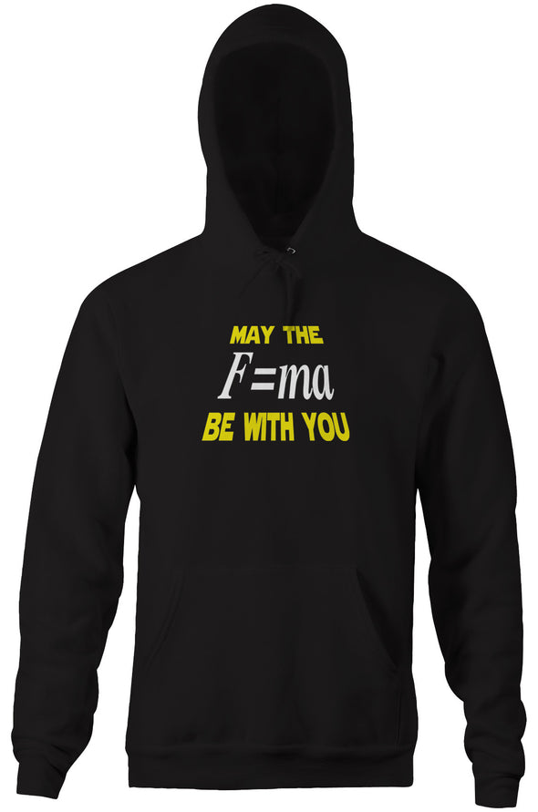 May The Mass Times Acceleration Be Wtih You Hoodie