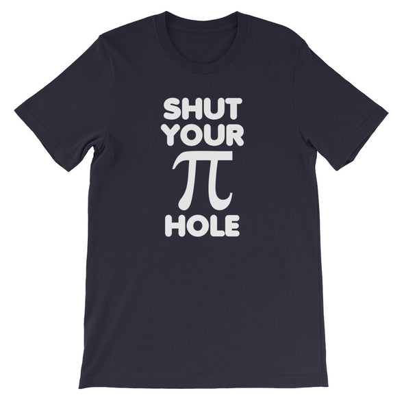 Shut Your Pi Hole T-Shirt (Unisex)