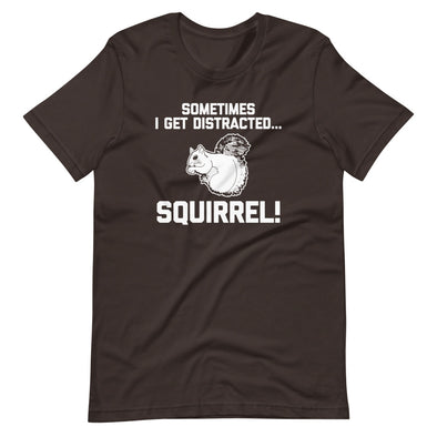 Sometimes I Get Distracted... Squirrel! T-Shirt (Unisex)