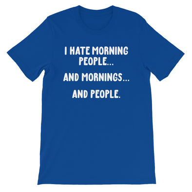 I Hate Morning People T-Shirt (Unisex)