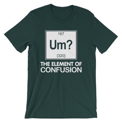 Um? The Element Of Confusion T-Shirt (Unisex)