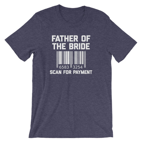 Father Of The Bride (Scan For Payment) T-Shirt (Unisex)