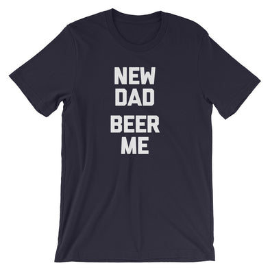 New Dad, Beer Me T-Shirt (Unisex)