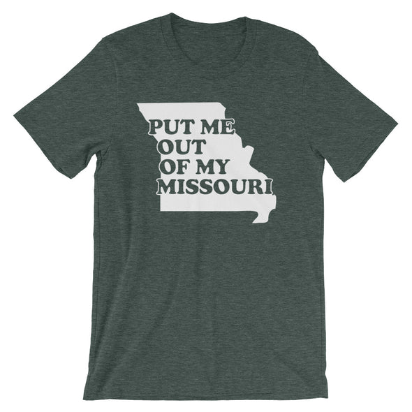 Put Me Out Of My Missouri T-Shirt (Unisex)