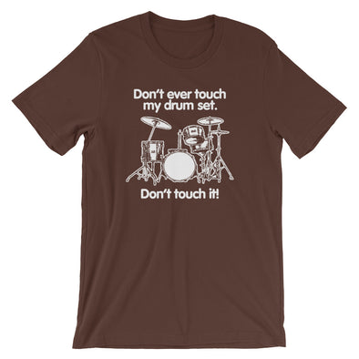 Don't Touch My Drum Set T-Shirt (Unisex)