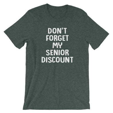 Don't Forget My Senior Discount T-Shirt (Unisex)