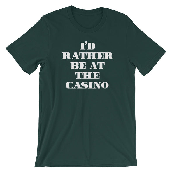 I'd Rather Be At The Casino T-Shirt (Unisex)