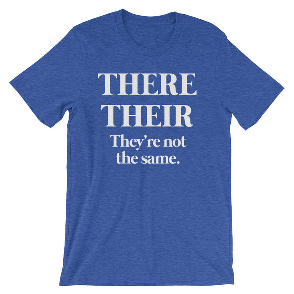 There Their (They're Not The Same) T-Shirt (Unisex)