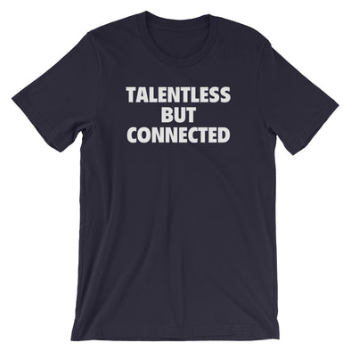 Talentless But Connected T-Shirt (Unisex)